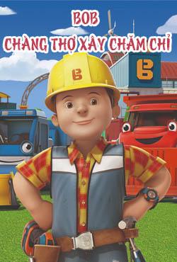 Bob, chàng thợ xây chăm chỉ